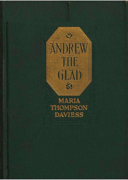 """Andrew the Glad"" by Maria Thompson Daviess (Kindle Edition) - Preview Available - Homunculus"