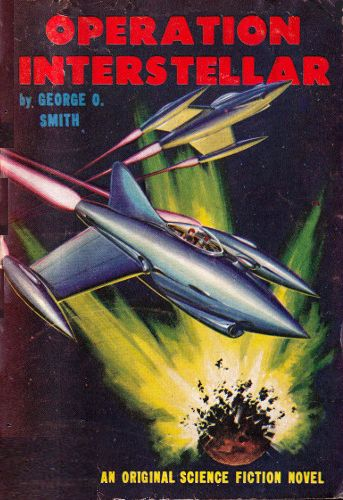 """Operation Interstellar"" by George O. Smith (Kindle Edition) - Preview Available - Homunculus"