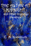 """The Altar at Midnight and Other Ungodly Parables"" by C. M. Kornbluth (Kindle Edition) - Preview Available - Homunculus"