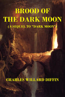 """Brood of the Dark Moon"" by Charles Willard Diffin (Kindle Edition) - Preview Available - Homunculus"