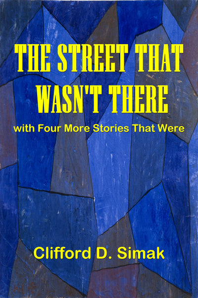 """The Street That Wasn't There with Four More Stories That Were"" by Clifford D., Simak (Nook / ePub Edition) - Preview Available - Homunculus"