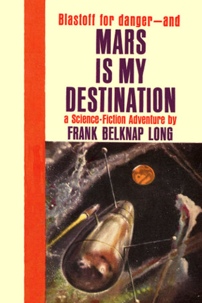 """Mars Is My Destination"" by Frank Belknap Long (Kindle Edition) - Preview Available - Homunculus"