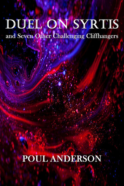 """Duel on Syrtis and Seven Other Challenging Cliffhangers"" by Poul Anderson (Kindle Edition) - Preview Available - Homunculus"