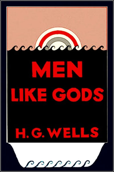 """Men Like Gods"" by H. G, Wells (Kindle Edition) - Preview Available - Homunculus"