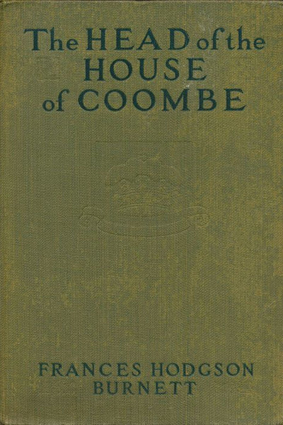 """The Head of the House of Coombe"" by Frances Hodgson Burnett (Pdf Edition) - Preview Availabler - Homunculus"