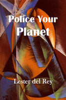 """Police Your Planet"" by Lester Del Rey (Kindle Edition) - Preview Available - Homunculus"