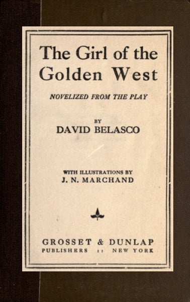 """The Girl of the Golden West"" by David Belasco (Nook / ePub Edition) - Preview Available - Homunculus"