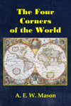 """The Four Corners of the World"" by A. E. W. Mason (Kindle Edition) - Preview Available - Homunculus"