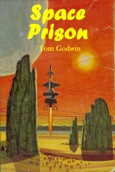"""Space Prison"" by Tom Godwin (Kindle Edition) - Preview Available - Homunculus"