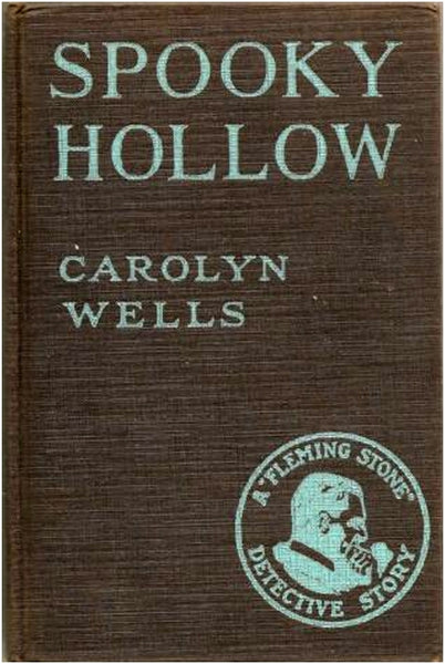 """Spooky Hollow, A Fleming Stone Story"" by Carolyn Wells (Nook / ePub Edition) - Preview Available - Homunculus"