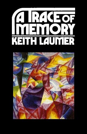 """A Trace of Memory"" by Keith Laumer (Kindle Edition) - Preview Available - Homunculus"