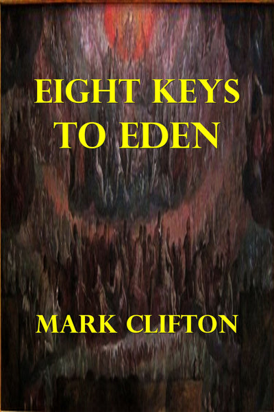 """Eight Keys to Eden"" by Mark Clifton  (Kindle Edition) - Preview Available - Homunculus"