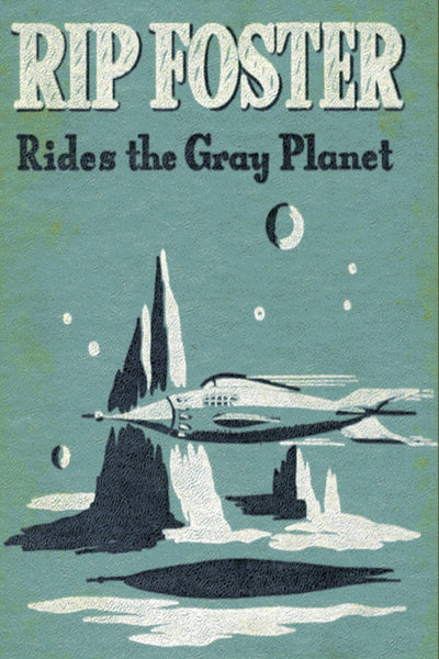 """Rip Foster Rides the Gray Planet"" by Blake Savage (Kindle Edition) - Preview Available - Homunculus"