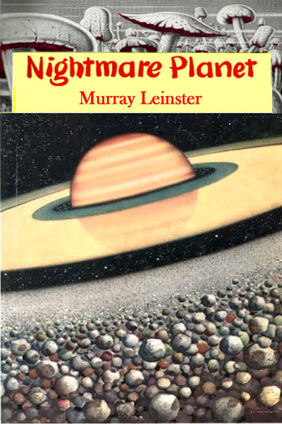 """Nightmare Planet"" by Murray Leinster (Kindle Edition) - Preview Available - Homunculus"