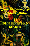 """The John Berryman Reader - From the Golden Age of Science Fiction"" (Pdf Edition)  - Preview Available - Homunculus"