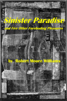 Sinister Paradise and Five Other Foreboding Pleasures by Robert Moore Williams (Pdf) - Homunculus
