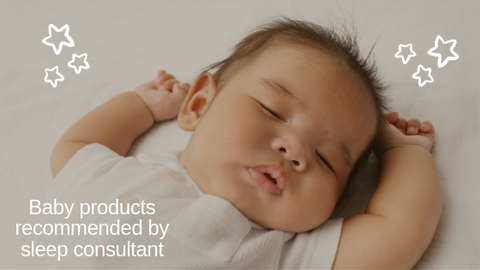 Five Products recommended by baby pediatric sleep consultant