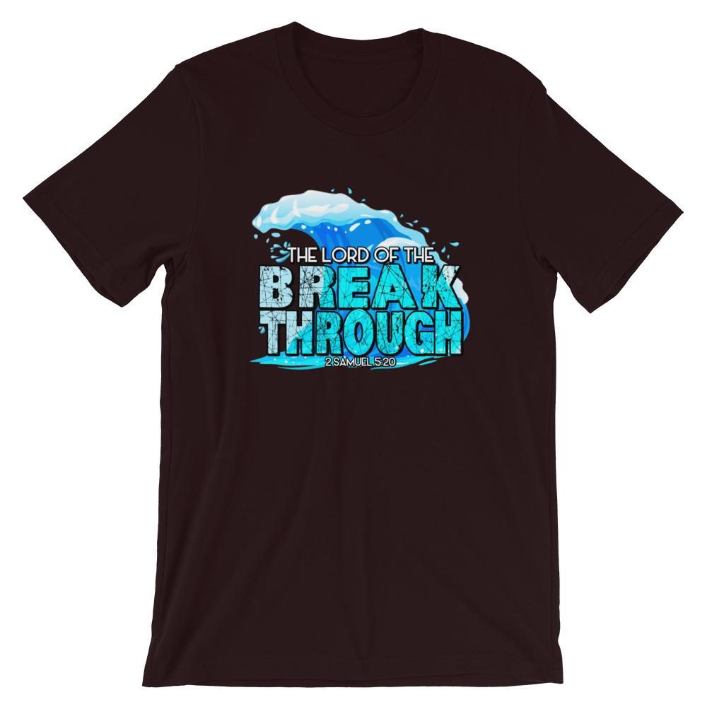 The Lord Of The BreakThrough - Unisex Tees