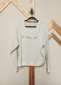 """No Days Off"" Pullover"