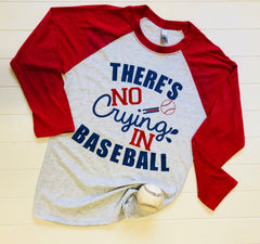 Theres No Crying in Baseball,  Raglan