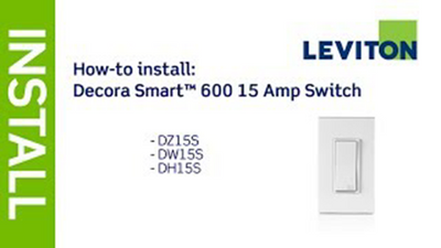 Leviton Presents: How to Install Decora Smart 15A Switch: DZ15S, DW15S, DH15S