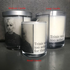 Big House Candles, Trixie was too sober for this s%@t, SMALL