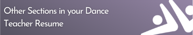 Other Sections in your Dance Teacher Resume