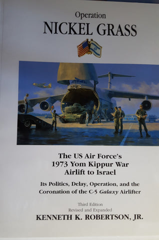 Operation Nickel Grass, The US Air Forces's 1973 Yom Kippur War Airlift to Israel