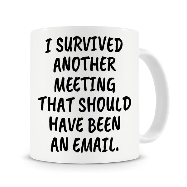 "Funny Gift - ""I Survived Another Meeting That Should Have Been an Email"" Coffee Mug with Stirring Spoon"