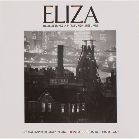 ELIZA: Remembering Pittsburgh Steel Mill book by Mark Perrott *SIGNED COPY*