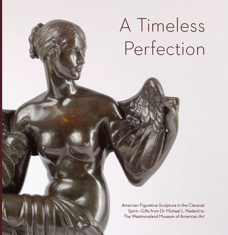 A Timeless Perfection: American Figurative Sculpture in the Classical Spirit