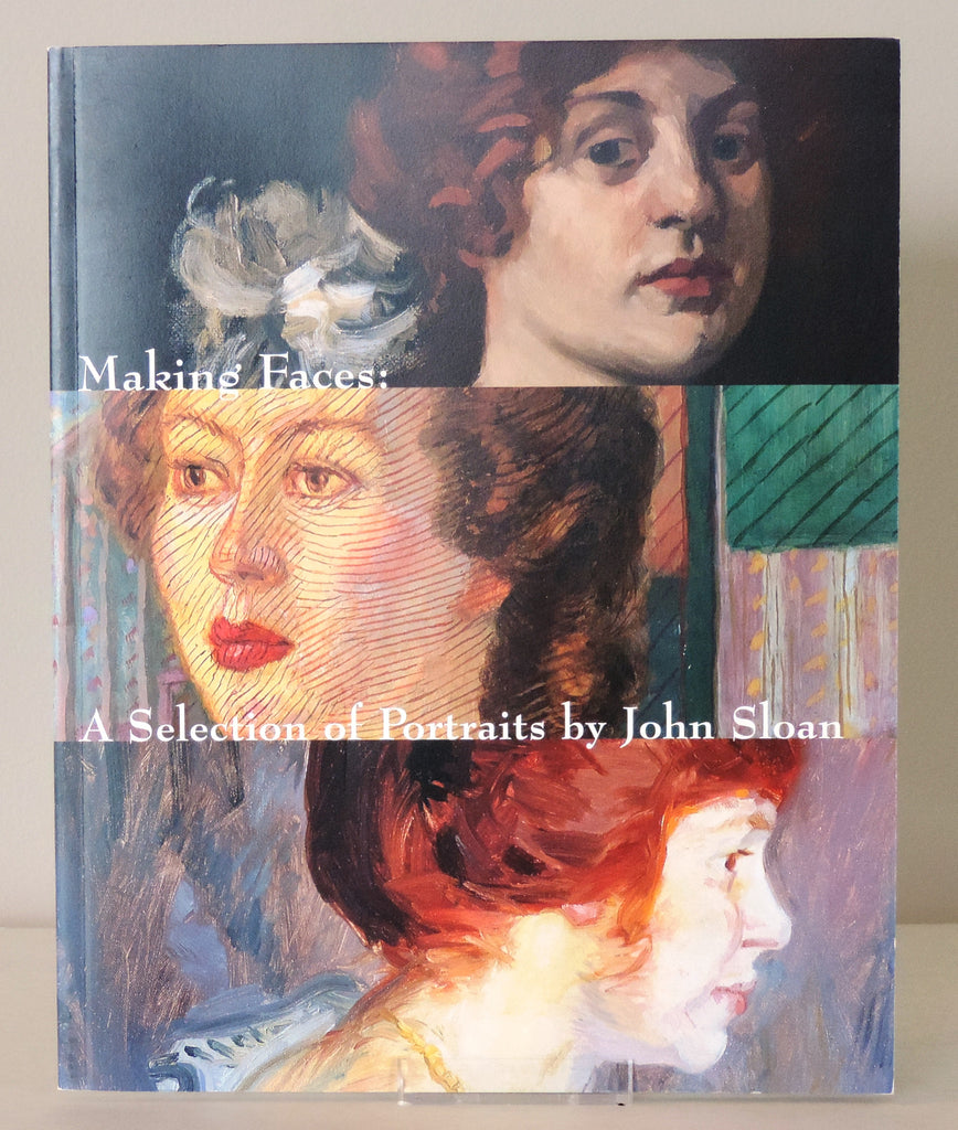 Making Faces: A Selection of Portraits by John Sloan