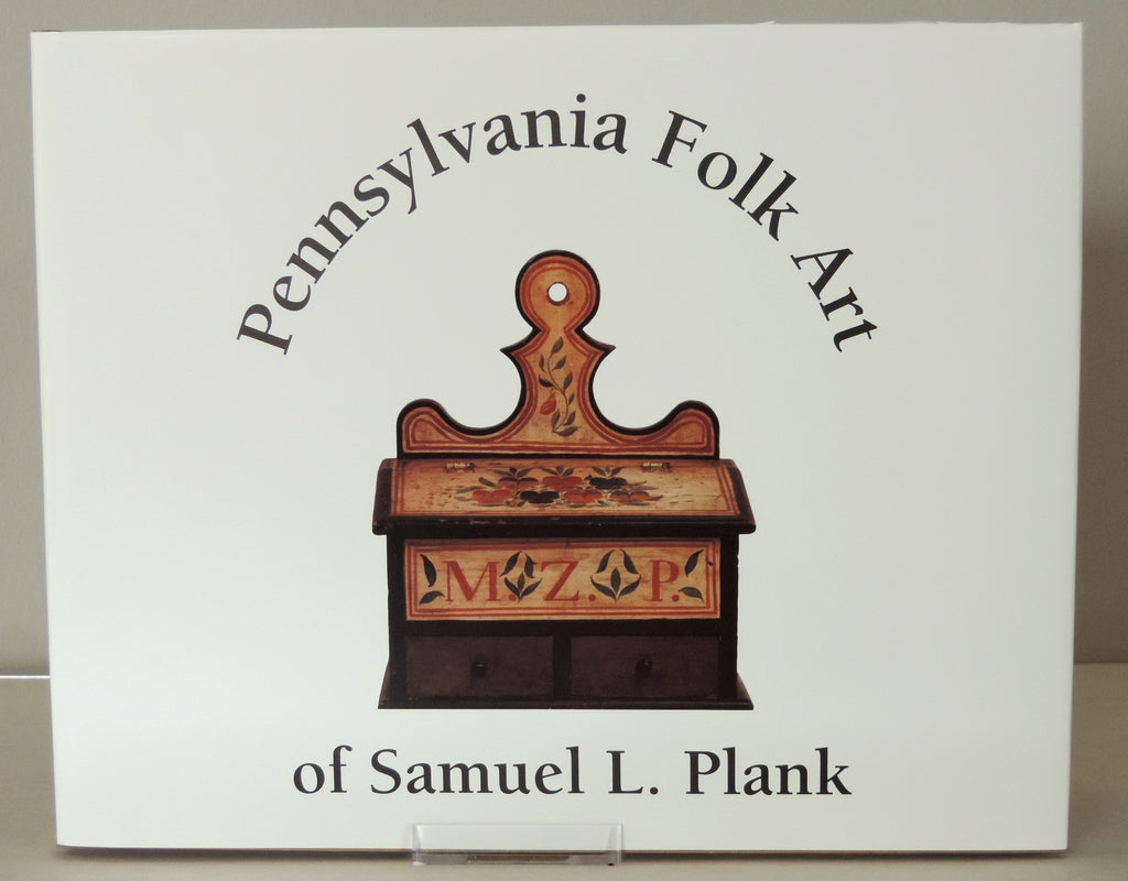 Pennsylvania Folk Art of Samuel L. Plank