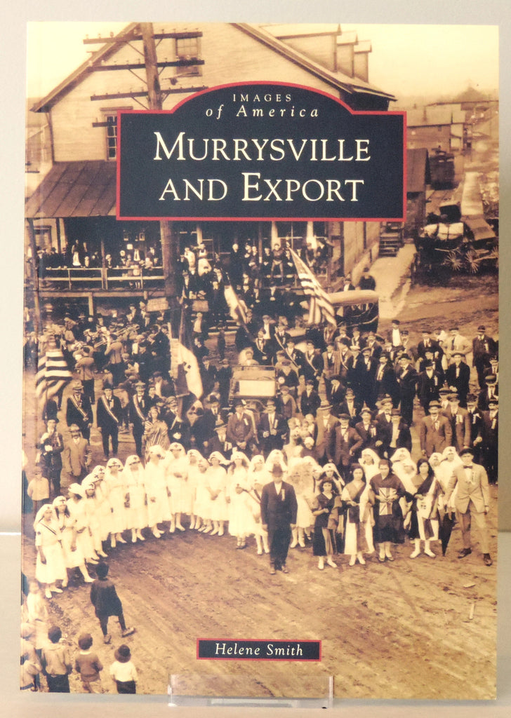 Images of America: Murrysville and Export