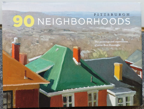 Pittsburgh 90 Neighborhoods: The Paintings and Experiences of artist Ron Donoughe