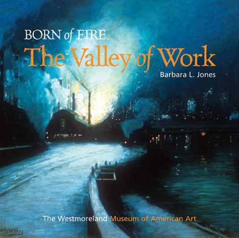 Born of Fire: The Valley of Work