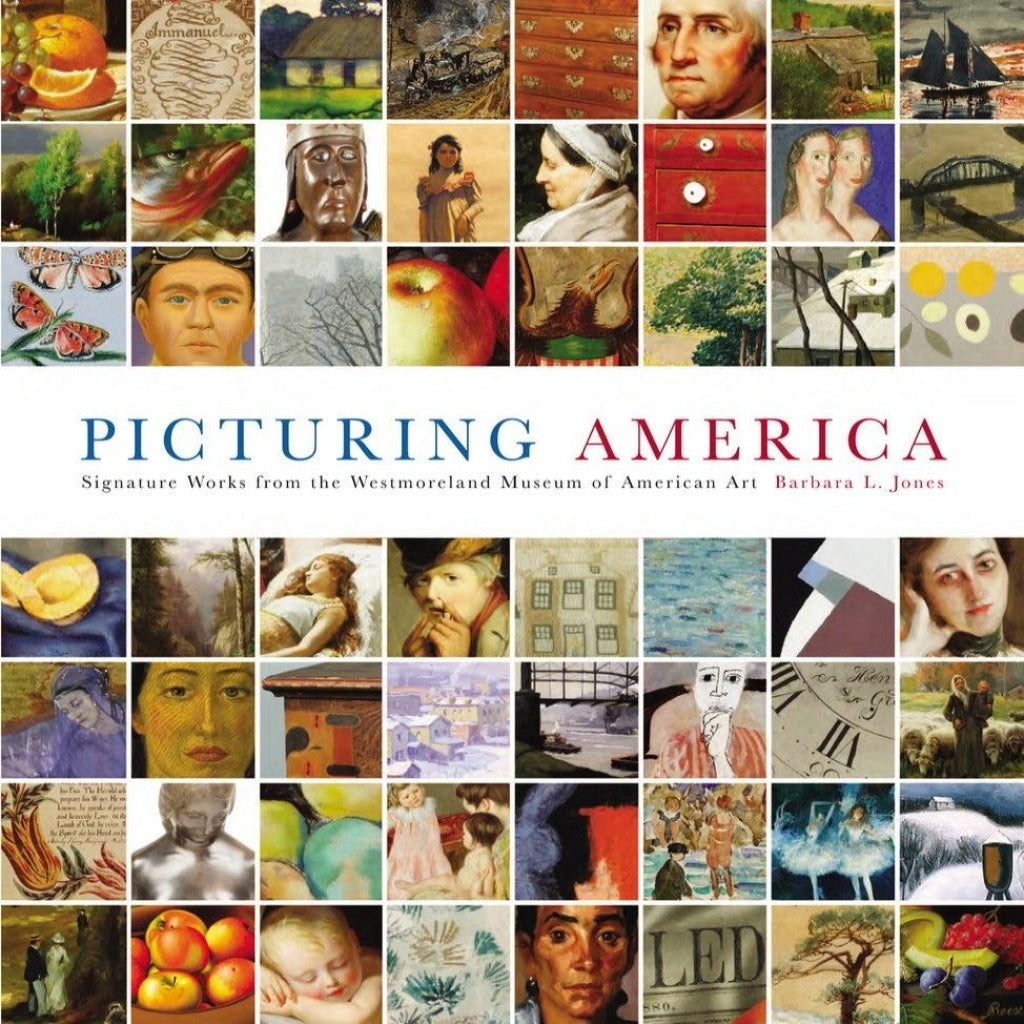 Picturing America: Signature Works from the Westmoreland Museum of American Art