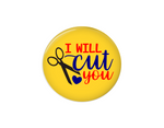 Button | I will cut you | Yellow Background - badges-and-buttons-club