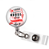 Badge Reel | Tough Enough to be a Nurse | N030 | Badges and Buttons Club