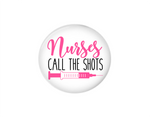 Button | Nurses call the shots | Badges and Buttons Club