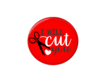 Button | I will cut you | Red Background | Badges and Buttons Club