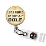Life is Simple - Eat Sleep Play Golf  | Tan Background | Badge Reel | NP015 | Badges and Buttons Club