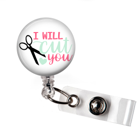 Badge Reel | I will cut you | White Background | Badges and Buttons Club