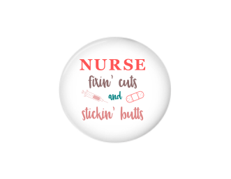 Button | Nurse Fixin' Cuts and Sickin' Butts | Badges and Buttons Club