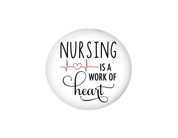 Button | Nursing is a Work of Heart - badges-and-buttons-club