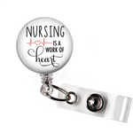 Badge Reel | Nursing is a work of heart - badges-and-buttons-club