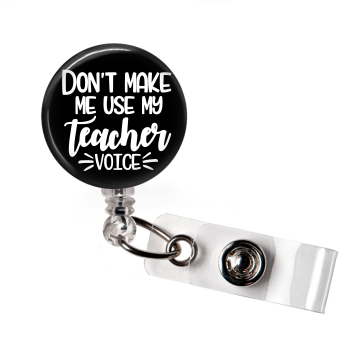 Badge Reel | Don't make me use my teacher voice - badges-and-buttons-club