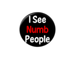 Button | I see numb people | Badges and Buttons Club