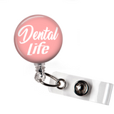 Dental Life | Dental Hygienist Badge Reel | P026 | Badges and Buttons Club