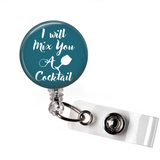I will mix you a cocktail | Anesthetist | Badge Reel | N047 | Badges and Buttons Club